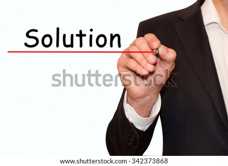 "Hand writing inscription ""Solution"", with marker,business concept"