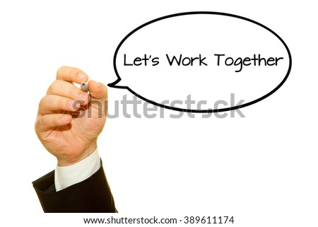Hand writing Let's Work Together with a marker.