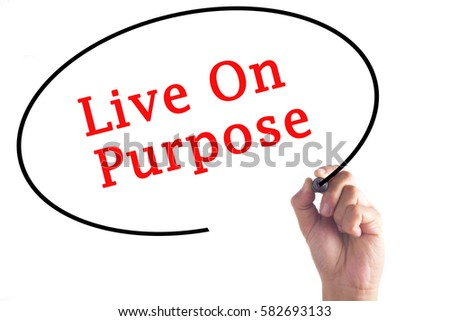 Hand writing Live On Purpose on transparent board