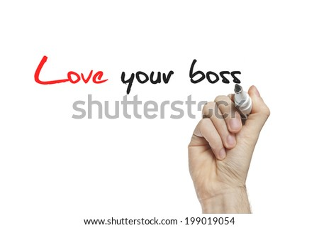 Hand writing love your boss on a white board