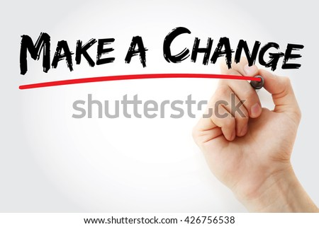 Hand writing Make a Change with marker, business concept - stock photo
