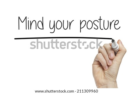 Hand writing mind your posture on a white board - stock photo