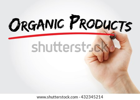 Hand writing Organic Products with marker, health concept