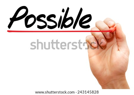 Hand writing Possible with marker, business concept  - stock photo
