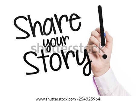 Hand writing share your story. Businessman hand writing share your story on glass - stock photo