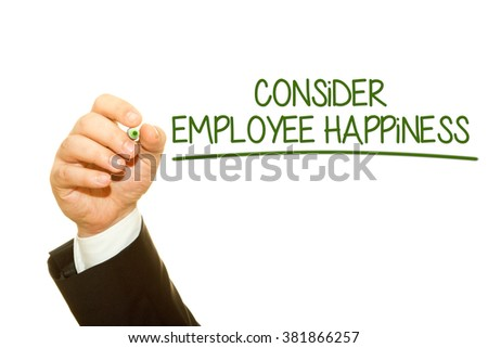 Hand writing the message Consider Employee Happiness on a transparent wipe board.