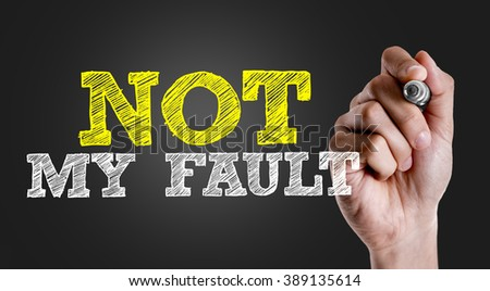 Hand writing the text: Not My Fault - stock photo