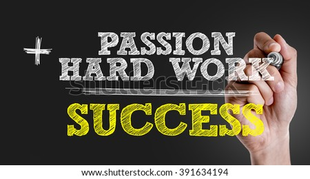 Hand writing the text: Passion + Hard Work = Success - stock photo