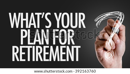 Hand writing the text: Whats Your Plan for Retirement? - stock photo