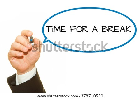 Hand writing Time for a break message on a transparent wipe board