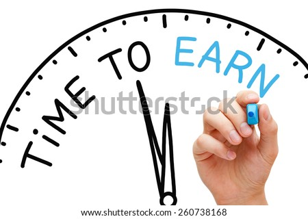 Hand writing Time to Earn concept with blue marker on transparent wipe board. - stock photo