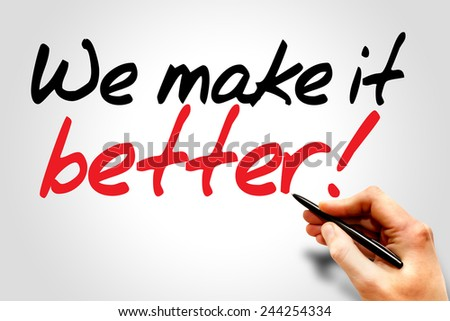 Hand writing We make it better!, business concept  - stock photo