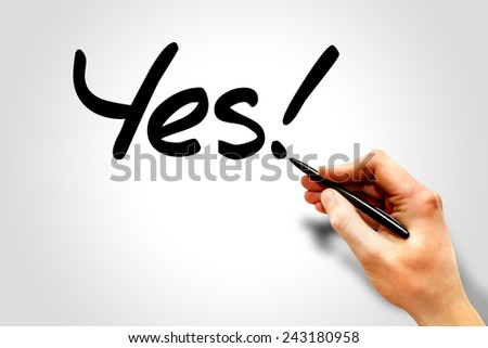 Hand writing Yes! with marker, business concept  - stock photo