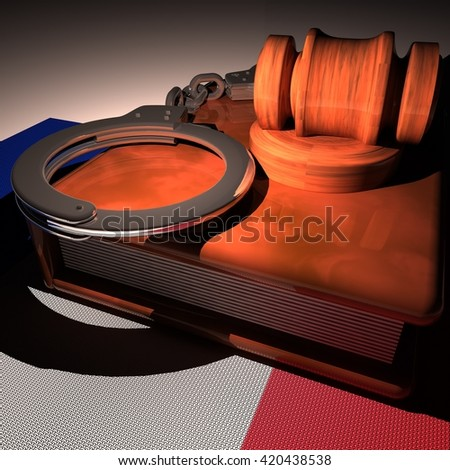 Handcuffs, gavel and book over France flag, 3d rendering