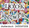 Handmade collage of newspaper and magazine clippings with mixed letters saying 'Look for Answers' - stock photo