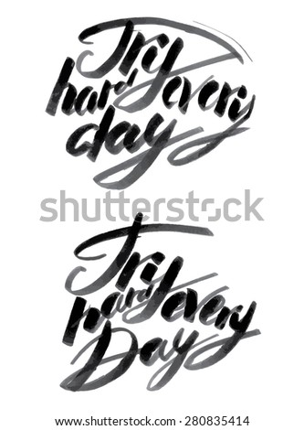 Handmade motivation quotes - drawn by ink and brush - stock photo