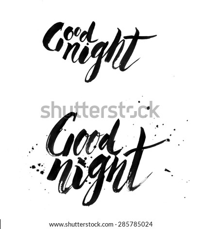 Handmade phrase GOOD NIGHT - drawn by ink and brush - stock photo