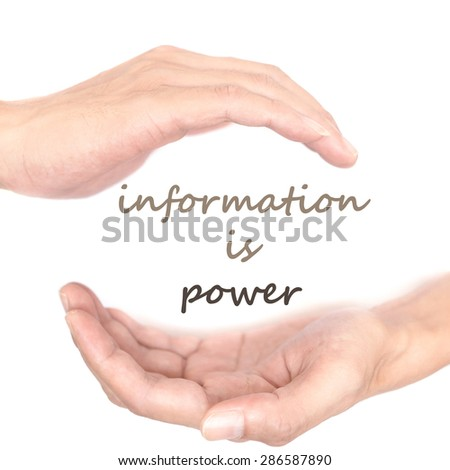 Hands concept for information is power. Quote is between right and left hand - stock photo