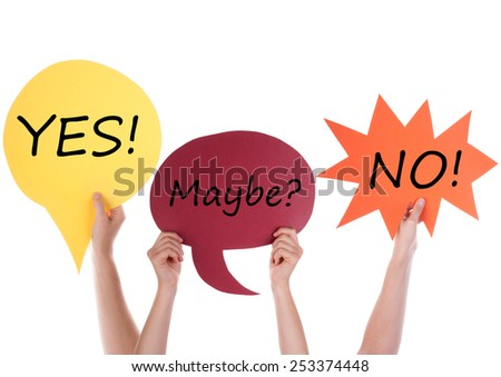 Hands Holding A Red Yellow And Orange Speech Balloon Or Speech Bubble With English Conversation Yes Maybe No Isolated On White - stock photo