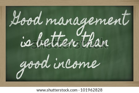 handwriting blackboard writings - Good management is better than good income