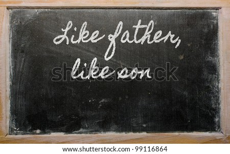 handwriting blackboard writings - Like father, like son - stock photo