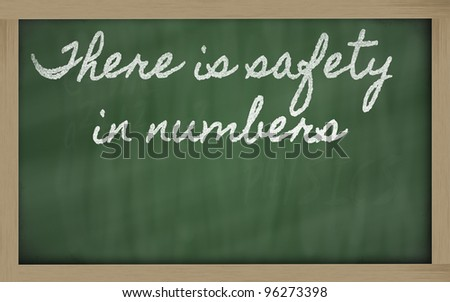 handwriting blackboard writings - There is safety in numbers