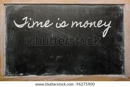 handwriting blackboard writings - Time is money - stock photo