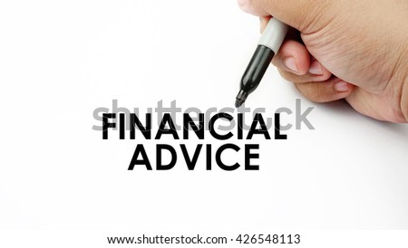 "Handwriting "" financial advice "" with the hand and pen isolated in white background."