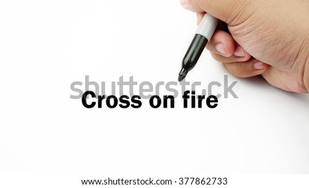 "Handwriting of inspirational motivation quotes ""cross on fire"". This quotes use to motivate people to always strive for success."