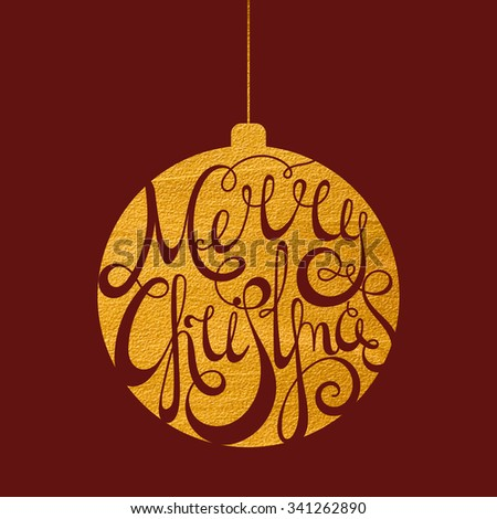 Handwritten calligraphic inscription Merry Christmas on gold texture Christmas ball. Design element for banner, card, invitation, label, postcard, template, vignette etc. Raster copy of vector file. - stock photo