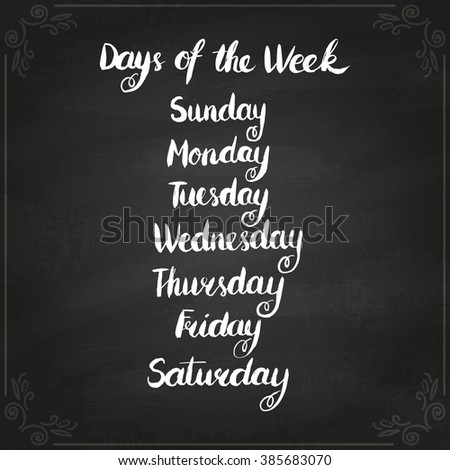 Handwritten days of the week: Monday, Tuesday, Wednesday, Thursday, Friday, Saturday, Sunday. Brush typography for calendars, schedules and planners. illustration on chalkboard. - stock photo