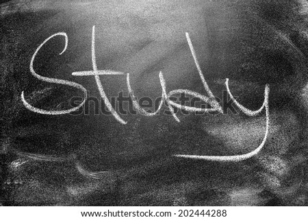 Handwritten message on a black school chalkboard Study