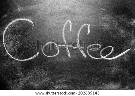 Handwritten message on a school chalkboard writing concept inscription, communication message title Coffee