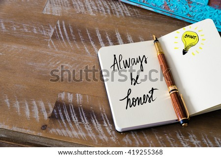 Handwritten text Always Be Honest with fountain pen on notebook. Concept image with copy space available. - stock photo