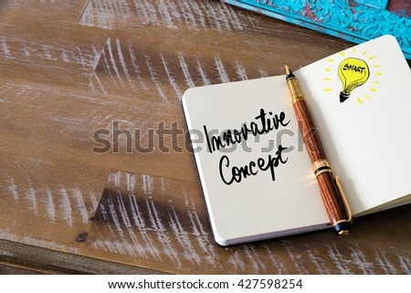 Handwritten text Innovative Concept with fountain pen on notebook. Concept image with copy space available. - stock photo