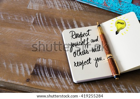 Handwritten text Respect Yourself and Other Will Respect You with fountain pen on notebook. Concept image with copy space available. - stock photo