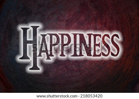 Happiness Concept text on background