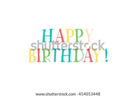 Happy Birthday Brush Script Style Hand lettering. Retro Vintage Custom Typographic Composition . Original Hand Crafted Design. Calligraphic Phrase. Original Drawn  Raster version - stock photo
