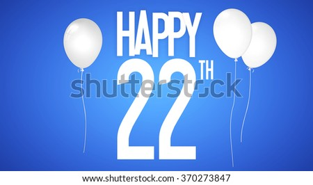 22 Birthday Stock Images Royalty Free Images Amp Vectors