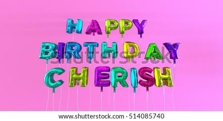 Happy birthday cherish card balloon text stock illustration happy birthday cherish card with balloon text 3d rendered stock image this image can voltagebd Choice Image