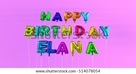 Elana stock images royalty free images vectors shutterstock happy birthday elana card with balloon text 3d rendered stock image this image can bookmarktalkfo Image collections