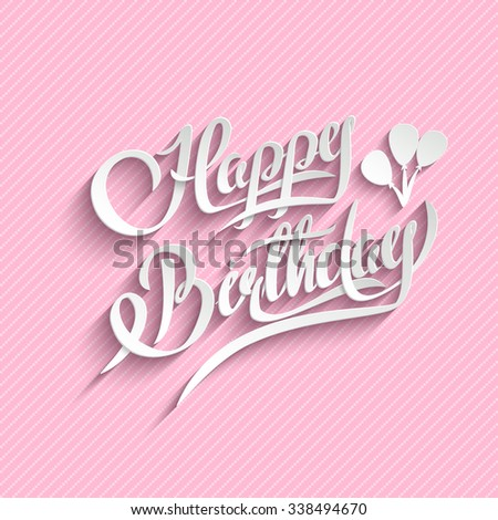 Happy Birthday Greeting Card.  Background. 3d Text with Shadow - stock photo