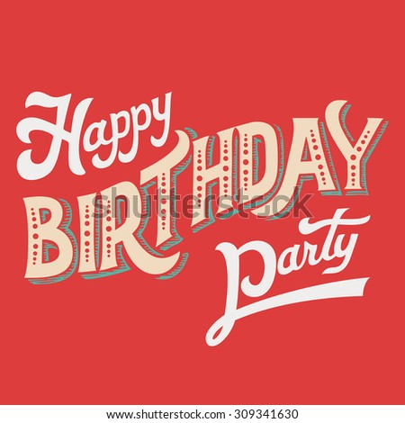 Happy Birthday Party, hand-lettering headline for greeting card - stock photo
