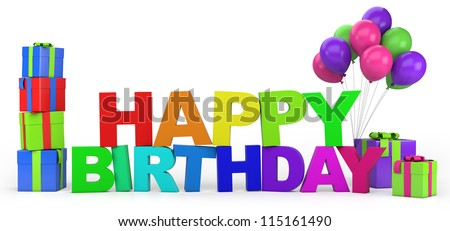 Happy Birthday slogan with presents and balloons - high quality 3d illustration - stock photo