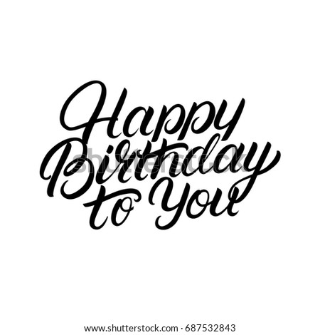 Happy birthday you hand written lettering stock illustration happy birthday to you hand written lettering inspirational quote for greeting cards and posters m4hsunfo