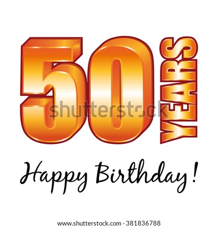 Happy birthday. 50 years old greeting card. - stock photo