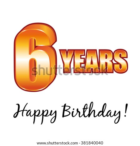 Happy birthday. 6 years old greeting card. - stock photo