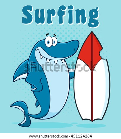 Happy Blue Shark Cartoon Mascot Character With Surfboard. Raster Illustration With Blue Halftone Background And Text Surfing