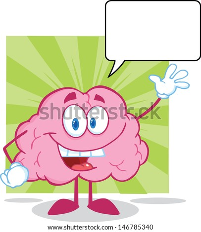 Happy Brain Cartoon Character Waving For Greeting With Speech Bubble. Vector version also available in gallery - stock photo