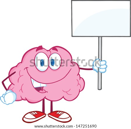 Happy Brain Character Holding Up A Blank Sign. Vector version also available in gallery - stock photo